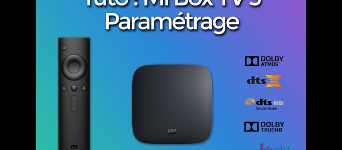 [TUTO] Comment installer une app .APK sur Xiaomi MI TV box Android TV ?